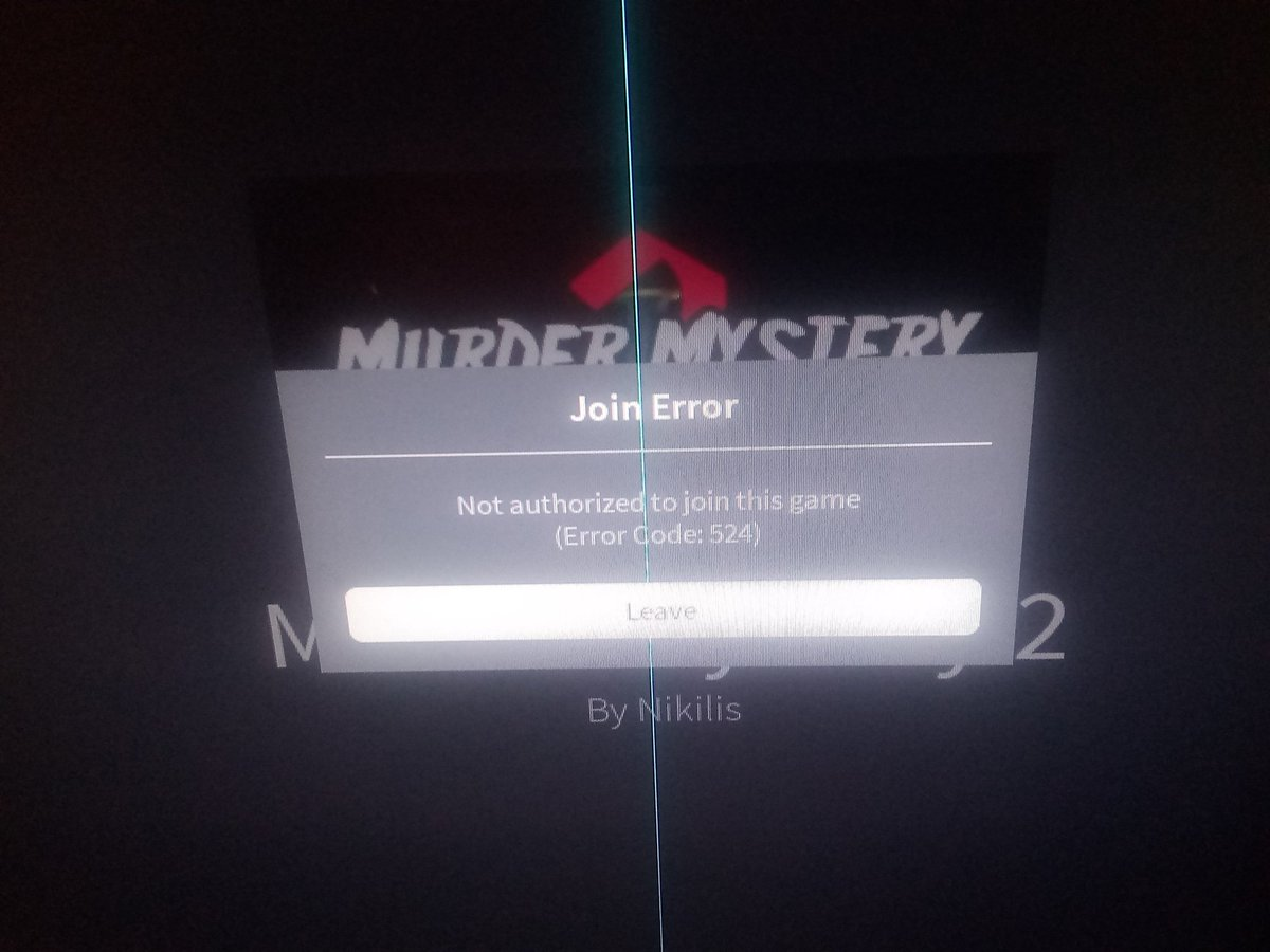 error code 524 roblox not authorized to join this game