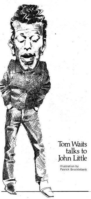 Happy Birthday Tom Waits. Rest In Peace John Little.   Illustration by Patrick Brocklebank for In Dublin 1981