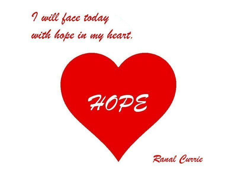 I will face today with hope in my heart. #quote #hope #today