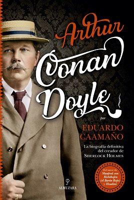 """""""Arthur Conan Doyle"""", de Eduardo Caamaño, la primera gran biografía en español del padre de Sherlock Holmes. @Almuzaralibros Photo"""