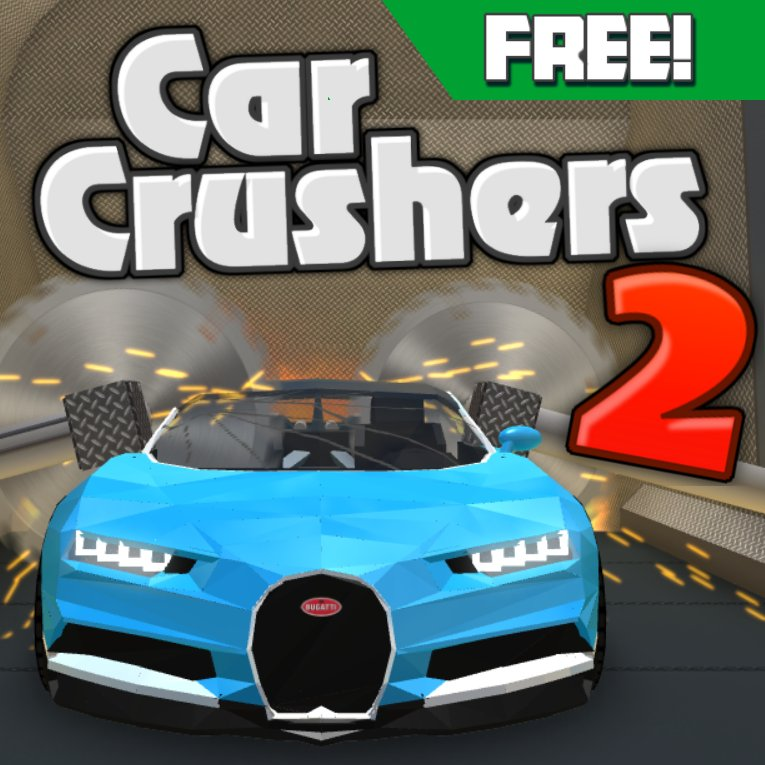 Car Crushers 2 Beta Roblox Car Crusher Free Cars Panwellz On Twitter Car Crushers 2 Is Now Free Huge Thanks To Everyone Who Supported It During Beta And I Hope You Ll All Enjoy It Https T Co Xtcpgmcc0h Roblox Https T Co X2r6pjiuqf
