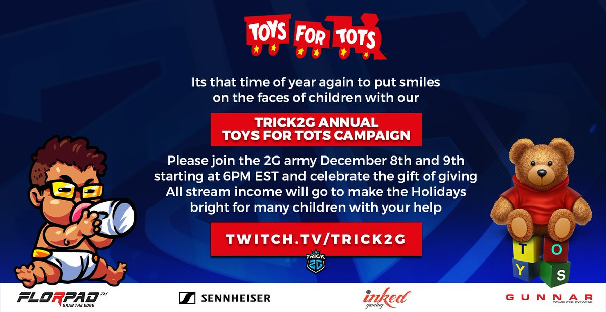 Day 1 tonight @ToysForTots_USA all stream income for the kids.  Giveaways by @SennheiserGamer @InkedPlaymats @SpearheadMtl @OfficialFlorpad @HondaRichmond @GUNNAROptiks  plus many more starting 6PM EST #ToysForTots  Lets do this!!   http://twitch.tv/trick2g