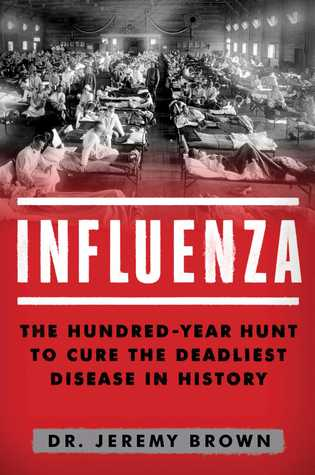 This book is a great addition to your bookshelf if you love reading about the 1918 #influenza #pandemic @NetGalley @TouchstoneBooks #medicine http://www.gimmethatbook.com/influenza-by-jeremy-brown/…