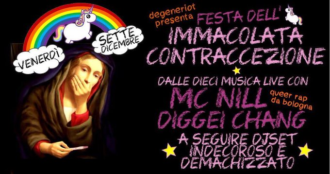 Gli atei centri sociali comunisti hanno organizzato la immacolata contraccezione Sono proprio schifosi blasfemi. @a_meluzzi @davidebanzato Foto