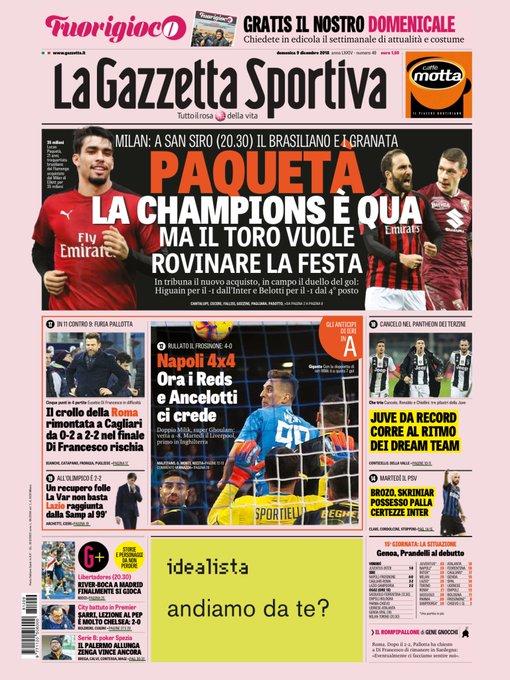 🔴Gazzetta🔴Corriere🔴Tuttosport ➡️Milan-Torino pour honorer GiGi Radice et pour l'Europe ➡️Paquetà débarque à Milan. ➡️Higuain de retour duel avec Belotti ➡️Pogba possible arrivée dès Janvier à la Juve ➡️Naples à joueurs d'Ancelotti prêts pour Liverpool @beinsports_FR Foto