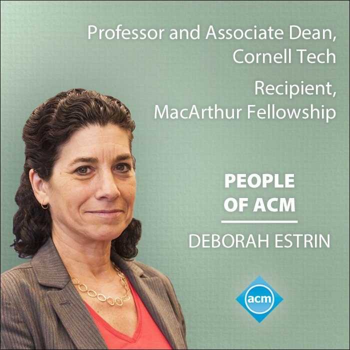 Read a fascinating #PeopleOfACM interview with Deborah Estrin -- @cornell_tech professor, ACM Fellow, ACM Athena Lecturer Award recipient, and 2018 #MacFellow. bit.ly/2P6cqUH Also... Check out Estrins awesome 2013 TED talk here: bit.ly/2P7KK1P