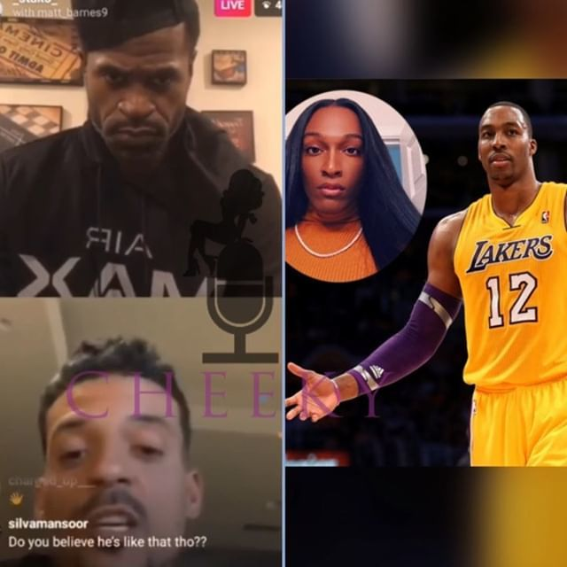 MattBarnes and  StephenJackson on  DwightHoward s alleged  Gay scandal .  They say   bd0431b0e