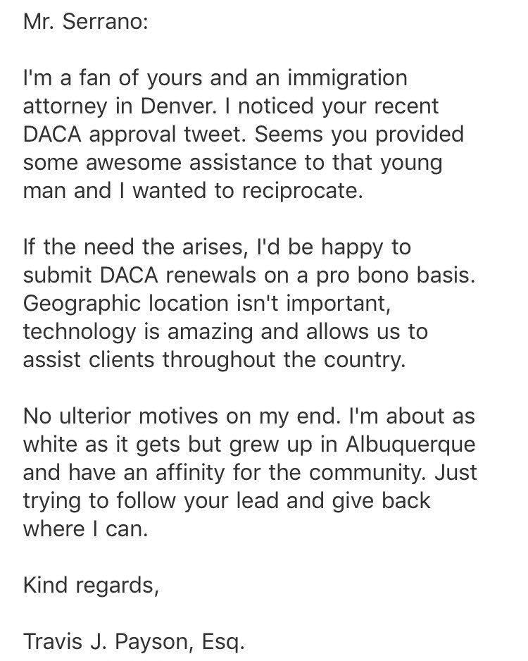 just got this beautiful email — if you can't afford an attorney but need one to help you file your DACA paperwork you can hit up travis — his office is bilingual — doesn't matter where you're located travispayson(@)coloradoimmigrationadvocates(dot)com 720.515.8352
