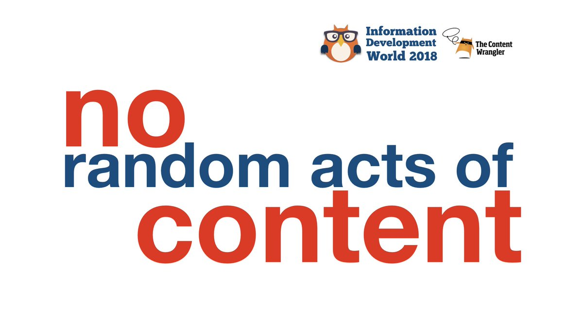 """""""No random acts of content"""" — @InfoDevWorld #idw2018 https://t.co/ZrIo1u7PCW"""