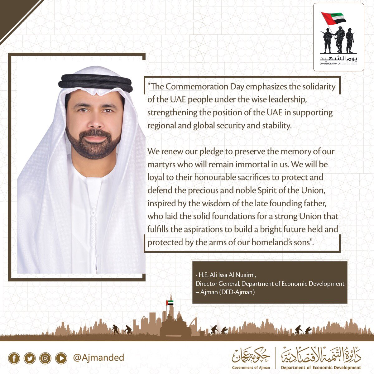 Message of HE Ali Issa Al Nuaimi, Director General of the Department of Economic Development in Ajman, on the occasion of #CommemorationDay.  #Events #AjmanDED #Economy #Investment #Ajman #UAE #CommemorationDay #UAEMartyrs #UAEPride #Ajman #UAE