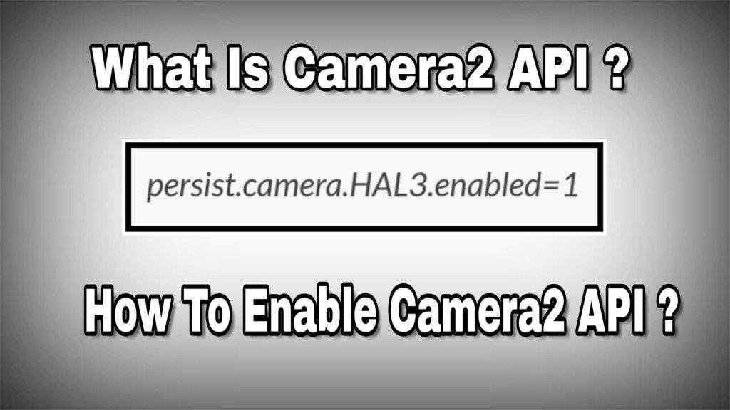 How To Enable Camera 2 Api