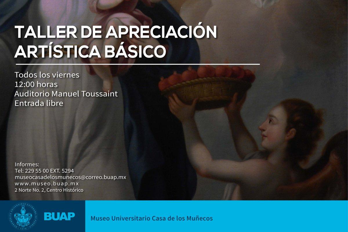 #TAAB   ¿Te interesa el arte? No te pierdas del taller de 'Apreciación artística básico',  Viernes, 12:00 horas. Auditorio Manuel Toussaint.  Entrada libre, no requiere inscripción.  #MuseoBUAP