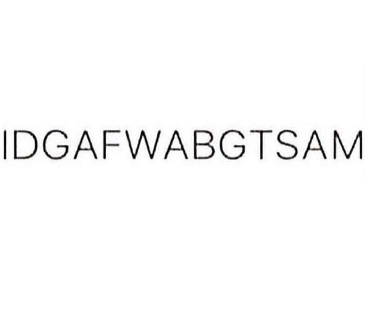 idgafwabgtsam hashtag on Twitter