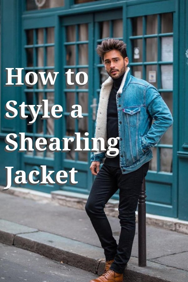 Urban Men Outfits On Twitter How To Style A Shearling Jacket In