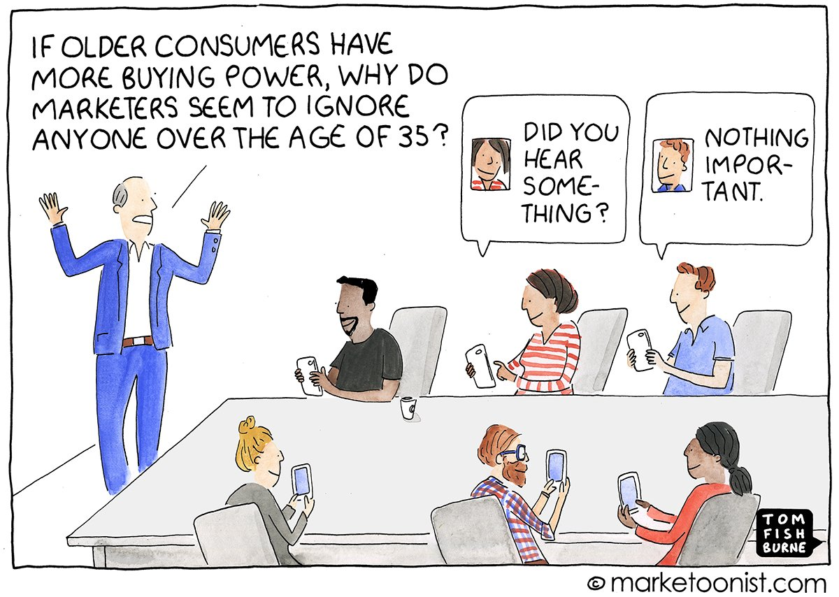 """Aging in Advertising"" - new cartoon and post about marketers ignoring anyone over the age of 35 https://marketoonist.com/2018/12/aging.html … #advertising @dr_draper @cindygallop"
