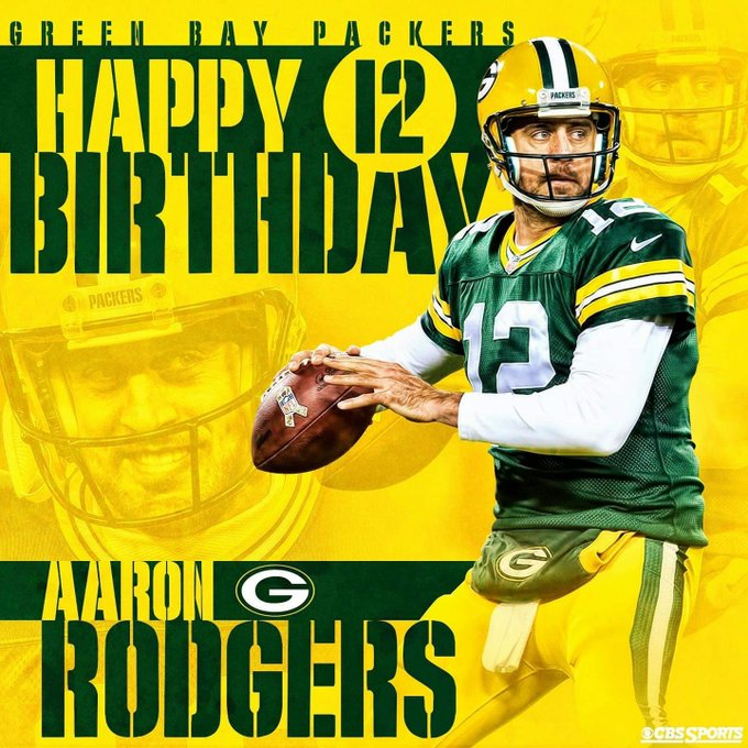 Happy Birthday to our QB Aaron Rodgers