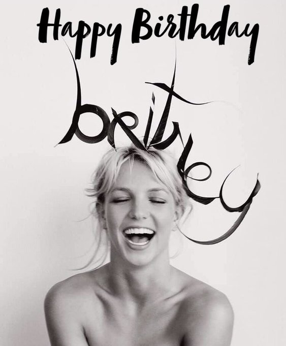HAPPY BIRTHDAY to our QUEEN, the   One & Only Ms BRITNEY SPEARS