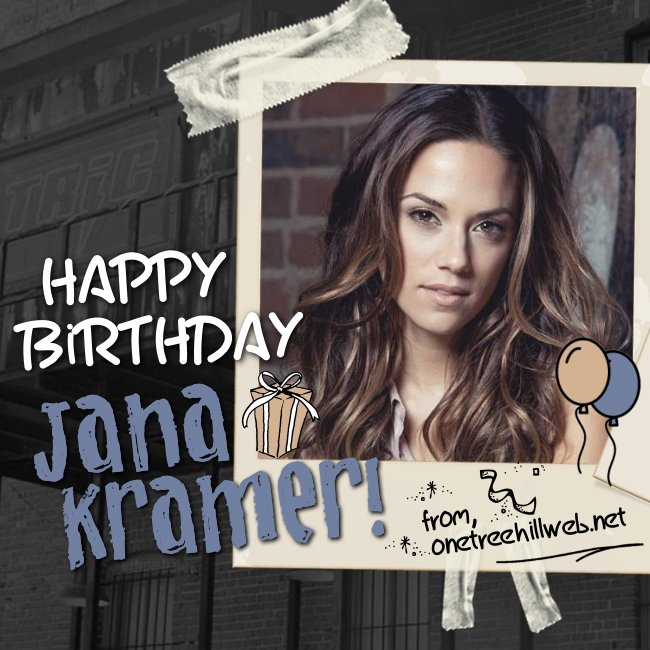 Wishing a very Happy Birthday to Jana Kramer!