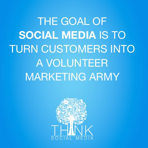 #Socialmedia #quote of the week: The goal of social media is to turn customers into a volunteer marketing army. https://t.co/PeQ0senJaX