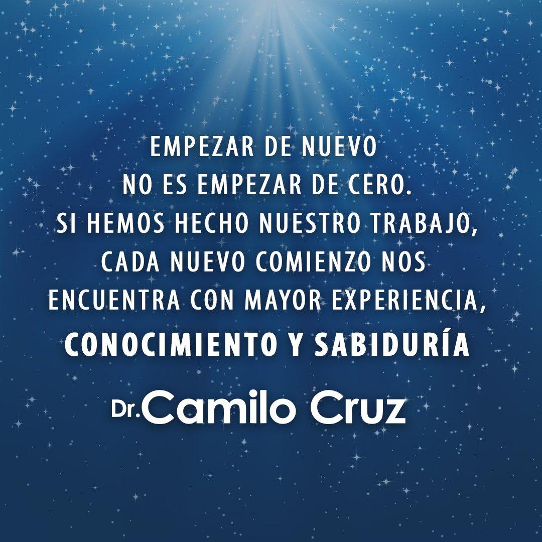 Camilo Cruz On Twitter Empezar De Nuevo No Es Empezar De