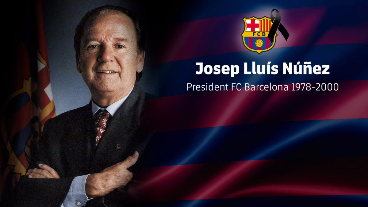FC Barcelona are saddened by the death of Josep Lluís Nuñez, club president for 22 years (1978-2000) and a key figure in the club's contemporary history. RIP.