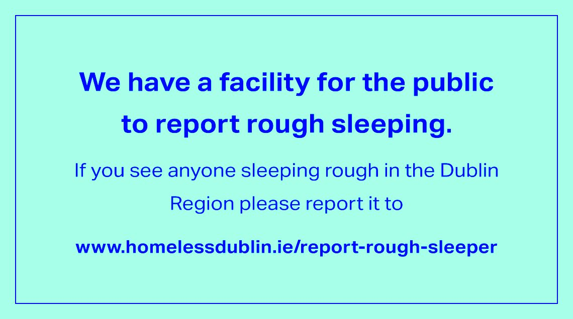 With temperatures expected to drop tonight please let us know if you see a person sleeping rough in the Dublin region. #Housingfirst outreach teams are out now & will respond to your reports https://www.homelessdublin.ie/homeless/i-am-rough-sleeping/report-rough-sleeper … - your help is much appreciated