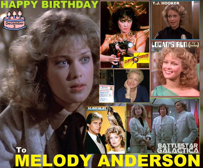 Happy birthday to Melody Anderson who was born December 3, 1955.