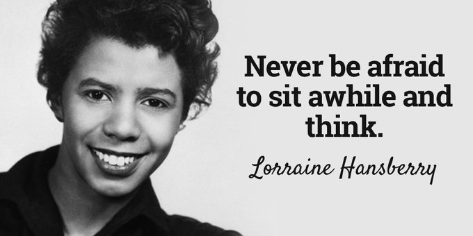 Never be afraid to sit awhile and think. - Lorraine Hansberry #quote #TuesdayThoughts Photo