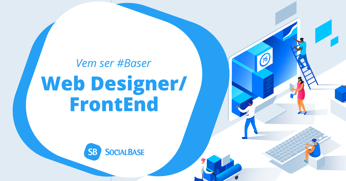 Vaga de Web Designer/FrontEnd na SocialBase