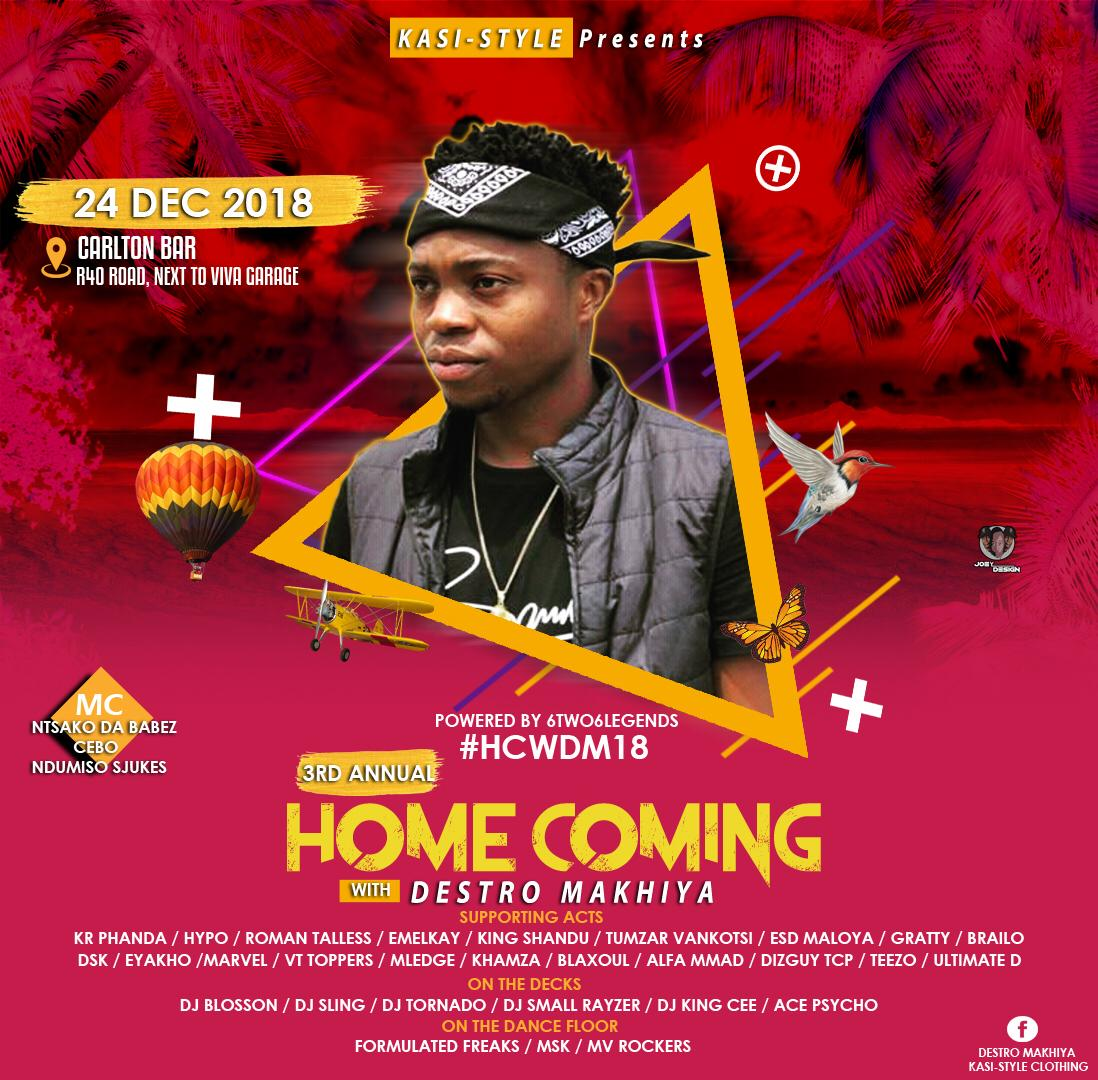 "3RD Annual ""HomeComing With Destro Makhiya"" #HCWDM18 24 Dec 18 Carlton Bar, Marite Mpumalanga. Free Entry🚨  👀 @KasiStyle_SA @6two6Legendz"