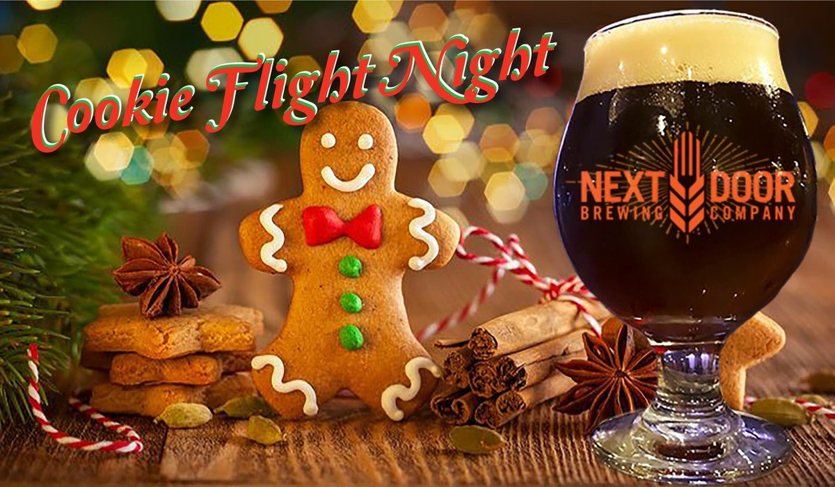 Next Door Brewing Co On Twitter Christmas Cookie Flight Night At Nextdoorbrewing 12 13 18 Join Us In The Holiday Spirit While Decorating Christmas Cookies And Sipping Delicious Craft Beer Cookies Christmas Https T Co Osimbeaclo