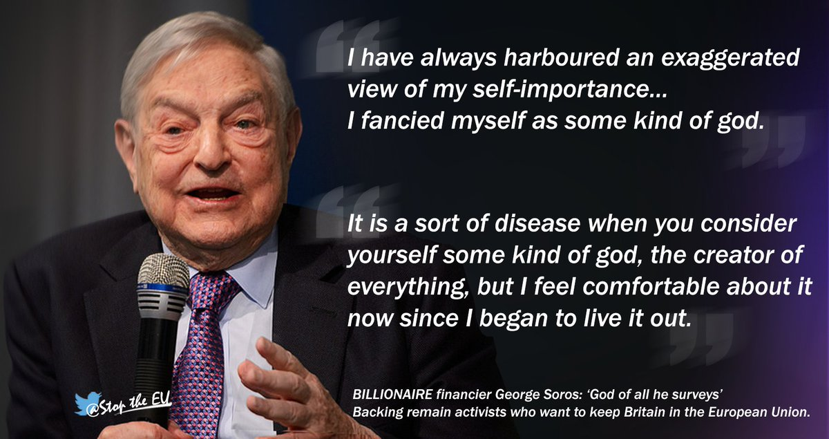 """Stopped the EU 🇬🇧 on Twitter: """"BILLIONAIRE financier George Soros: 'God  of all he surveys' Backing remain activists who want to keep Britain in the  European Union. #Brexit… https://t.co/2XnwR0D0IY"""""""