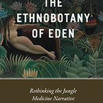 "Books&Arts: ""Deconstructing Eden"" by @QuaveEthnobot, a review of the book ""The Ethnobotany of Eden: Rethinking the Jungle Medicine Narrative"" (Robert Voeks) https://t.co/cNKGuBmtqW ""Readers will delight in learning about the history of many plants that we take for granted today."""