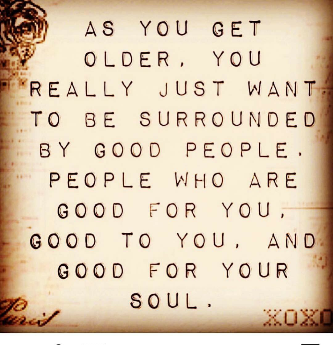 Good surround people with yourself Why You