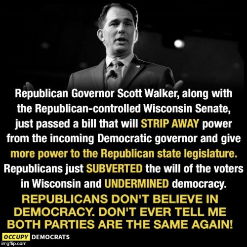 GOP in Wisconsin carry out an assault on democracy by weakening the powers of the incoming Democratic governor and attorney general. The same powers they had no problem with during Republican tenure. #wipowergrab #ScottWalker #TheResistance #MAGA #Trump #Resist #ImpeachTrump