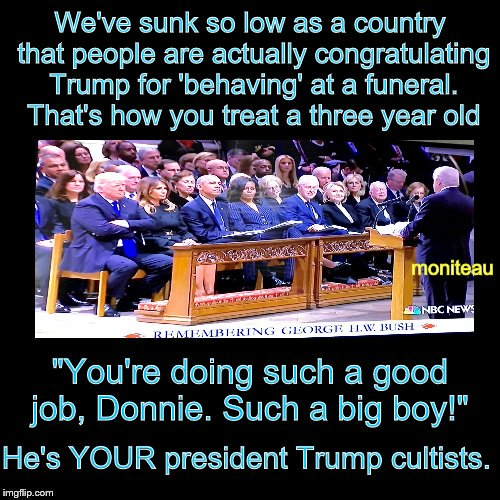 This is how low the prestige of the presidency has shrunk under Trump! #ThursdayThoughts #TheResistance #MAGA #Trump #Resist #ImpeachTrump #GeorgeHWBushFuneral