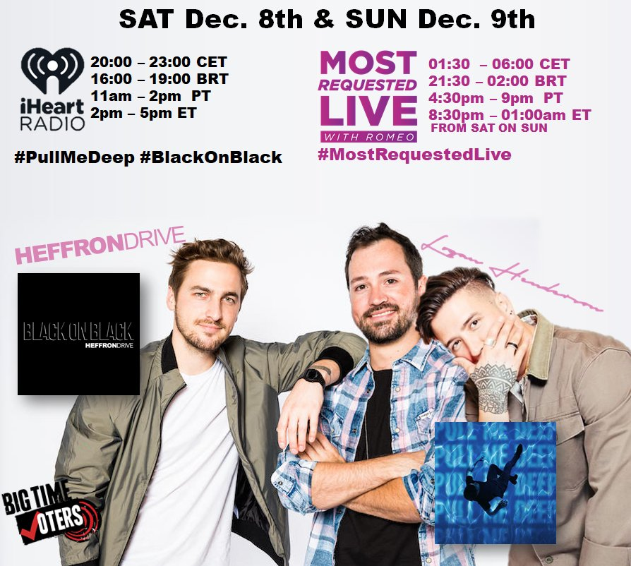 THIS WEEKEND! MASSIVE REQUEST @HeffronDrive @dbeltwrites 'Black On Black' & @1LoganHenderson's 'Pull Me Deep' on ALL @iHeartRadio stations and @MostRequestLive RT if you JOIN! Times on pic!👇 #MostRequestedLive #iHeartRadio #PullMeDeep #BlackOnBlack