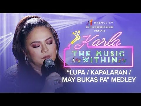 WATCH: Lupa / Kapalaran / May Bukas Pa medley by Karla Estrada | #OneMusicKARLA buff.ly/2Uoaf2n