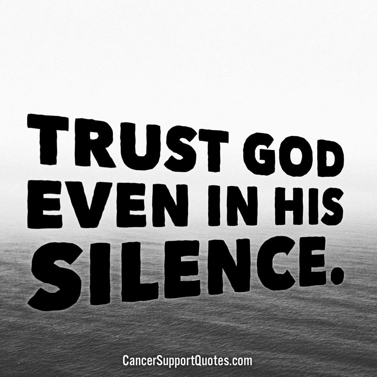 Trust God even in his silence #cancersupportquotes #cancer ...