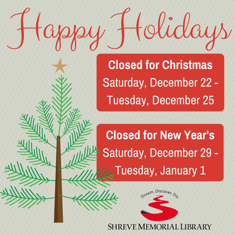 Closed For Christmas.Shreve Memorial Library On Twitter We Are Closed