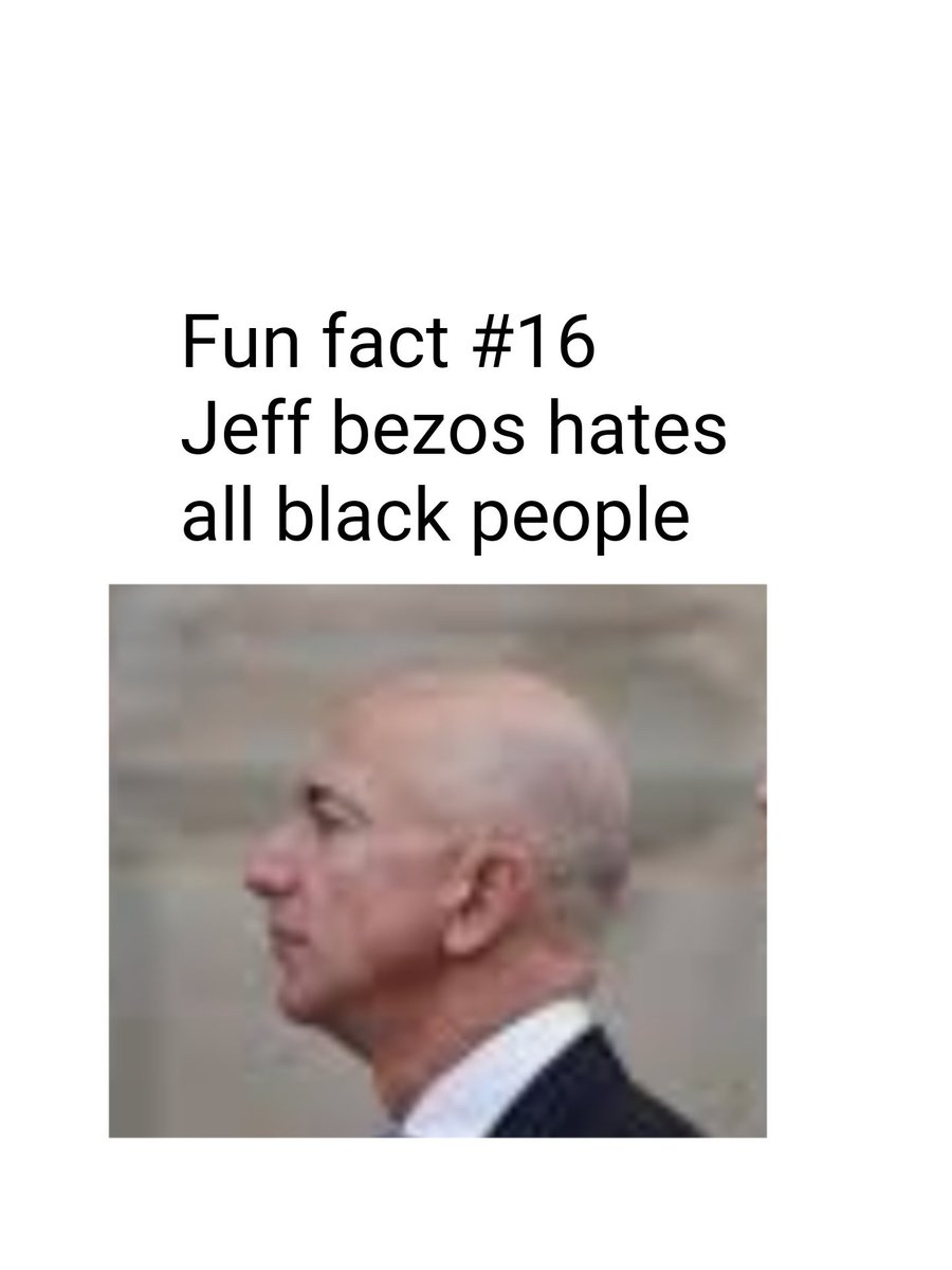 Jeff Bezos Hate (@TotallyRealFcts ...