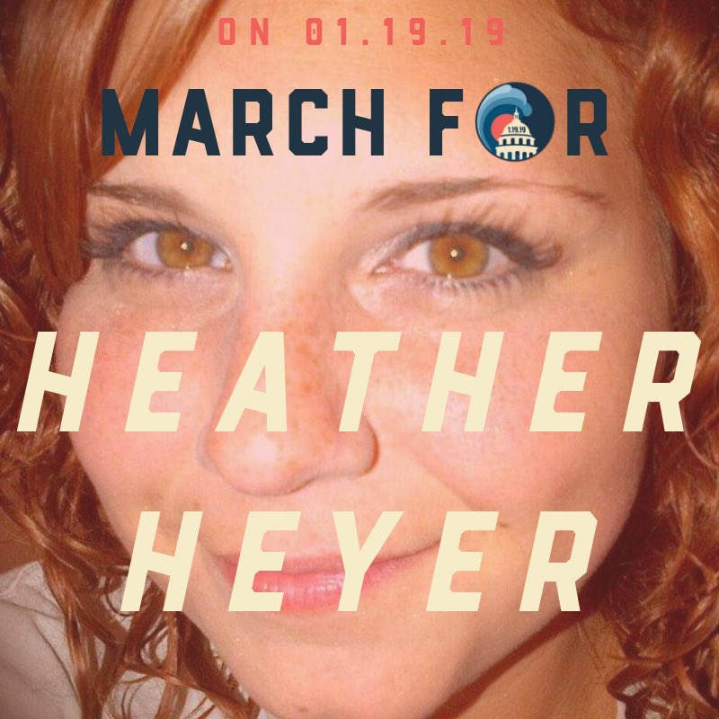 Marching for women means marching for #HeatherHeyer, murdered last year by a white nationalist in Charlottesville. She lost her life while standing steadfast against hatred, racism, xenophobia, and anti-semitism.   On 01.19.19, we march for her.  #IMarchFor #WomensWave<br>http://pic.twitter.com/TjnON1vMSy