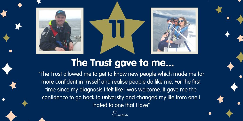 DAY 11 – Meet Ewan from Edinburgh he is receiving treatment for skin cancer, being 25 he had never met any other young people with cancer until he set sail on his first Trust trip. He had been dealing with feelings of worthlessness and not belonging but his trip changed his life