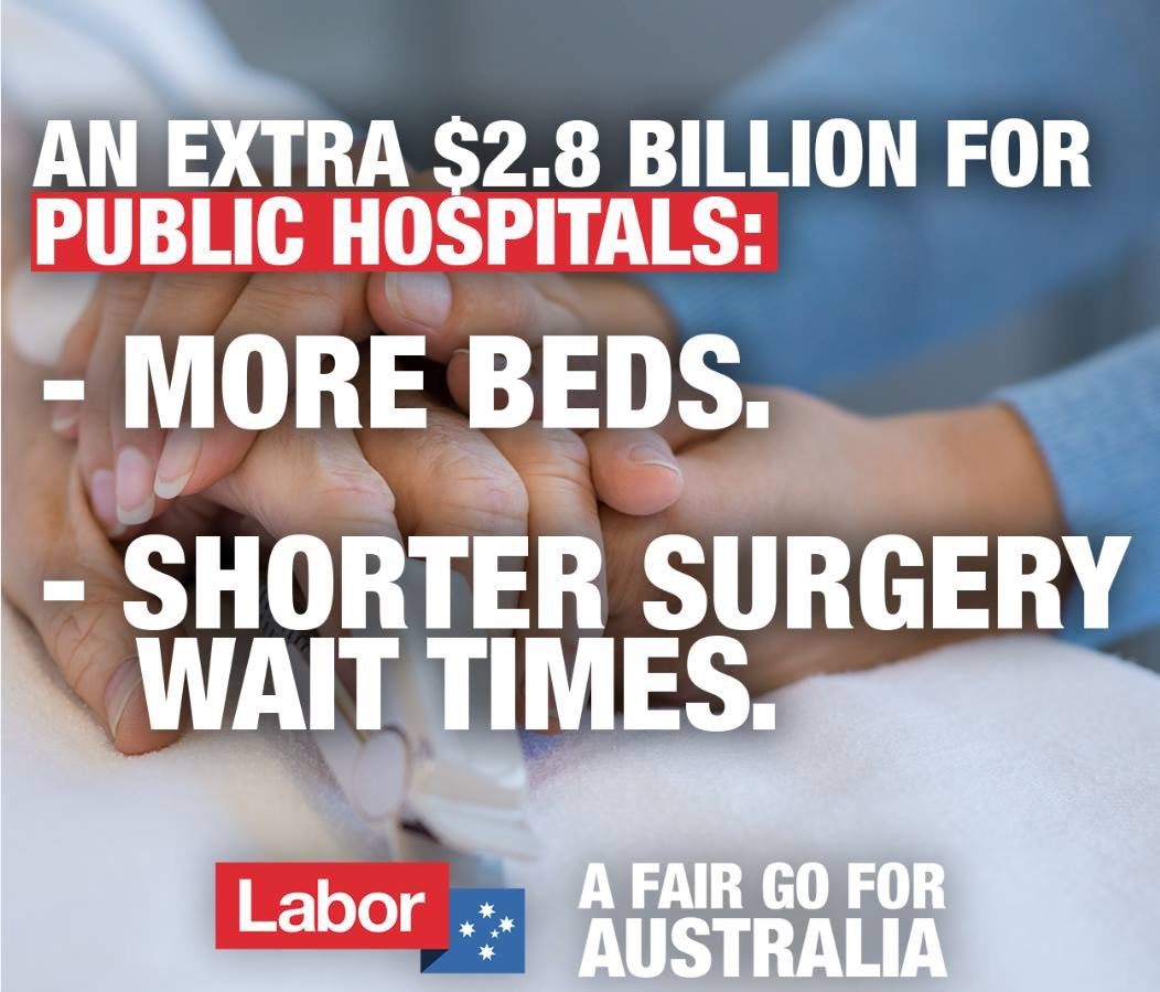 As Treasurer, Scott Morrison wrote hospital cuts into every one of his budgets. If I'm Prime Minister, I'll reverse the Liberals' cuts to hospitals.