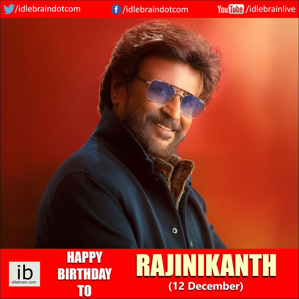 Happy Birthday to @rajinikanth (12 December) - idlebrain.com #HappyBirthdaySuperstar #HappyBirthdayRajinikanth