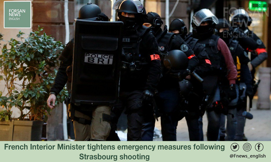 #French Interior Minister tightens emergency measures following #strasbourgshooting  . #France #franceshooting #Strassburg #StrasbourgAttack #Forsan_News