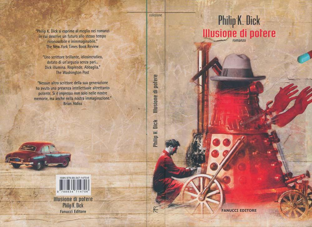Yes, it's a #steampunk Dalek in a Homburg hat…  Now Wait For Last Year, by Philip K Dick. Fanucci Editore, 2009.