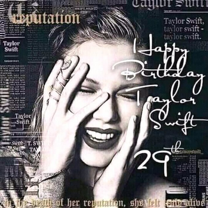 Taylor Swift at 29!  12-13-18 © Advance Happy Birthday Tay tay! Luv u so much