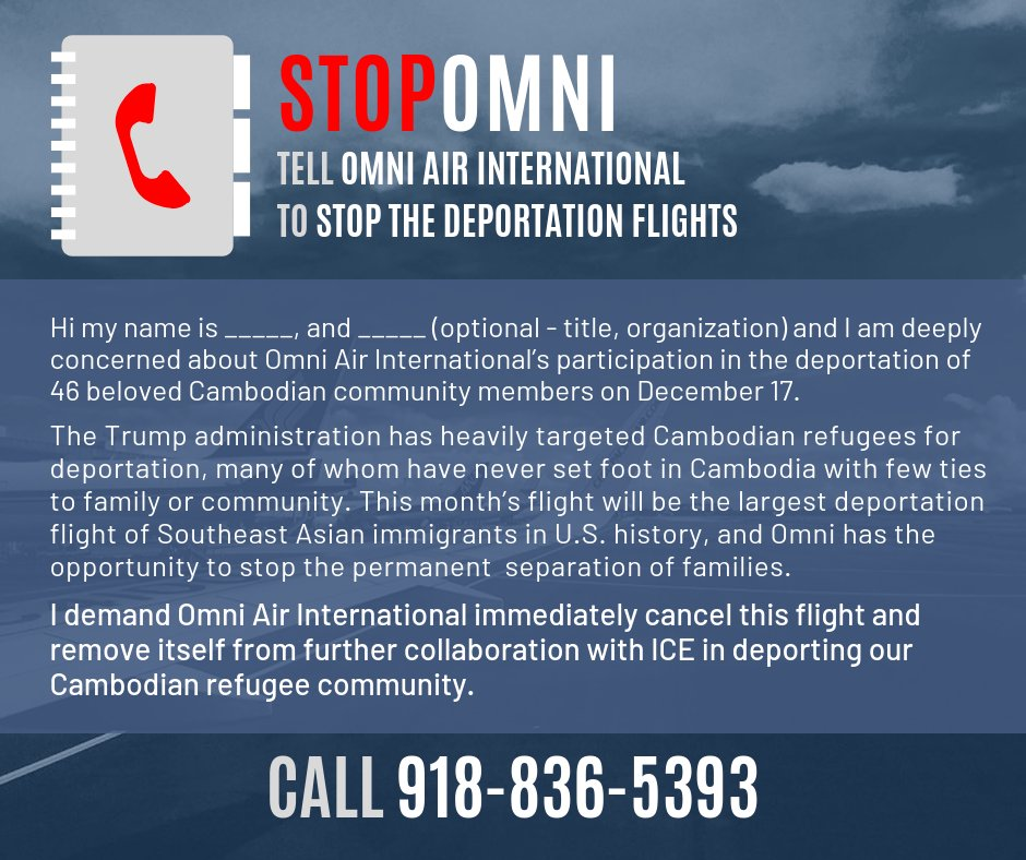Want to help stop a deportation flight next Monday?  Please call @OmniAir at (918) 836-5393 to ask them to not deport 46 Cambodian men who came to the US as refugees.   It&#39;ll be the largest deportation flight of Southeast Asia immigrants (a record set only months ago).  #StopOmni<br>http://pic.twitter.com/FUPQ0hBHGR
