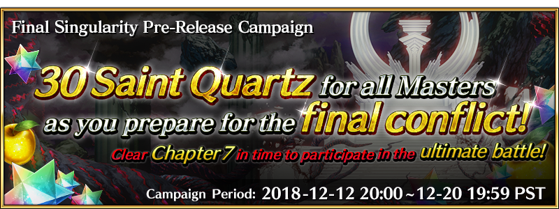 Final Singularity Pre-Release Campaign!  Masters who clear &quot;Seventh Singularity&quot; in time to participate in the ultimate battle will receive 30 Saint Quartz! Main Quest AP Cost 1/2 will be extended to include Seventh Singularity!  More info:  https:// fate-go.us/news/?category =NEWS&amp;article=%2Fiframe%2F2018%2F1211_seventh_cp2%2F &nbsp; … <br>http://pic.twitter.com/ZQ0KlZJ105